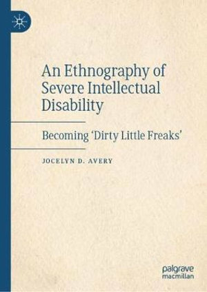 An Ethnography of Severe Intellectual Disability Becoming