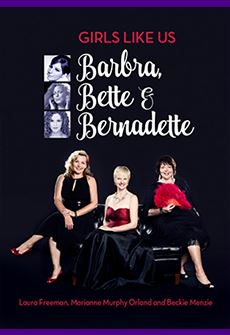 Girls Like Us: Barbra, Bette and Bernadette