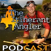 Itinerant Angler Podcast