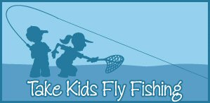Take Kids Fly Fishing