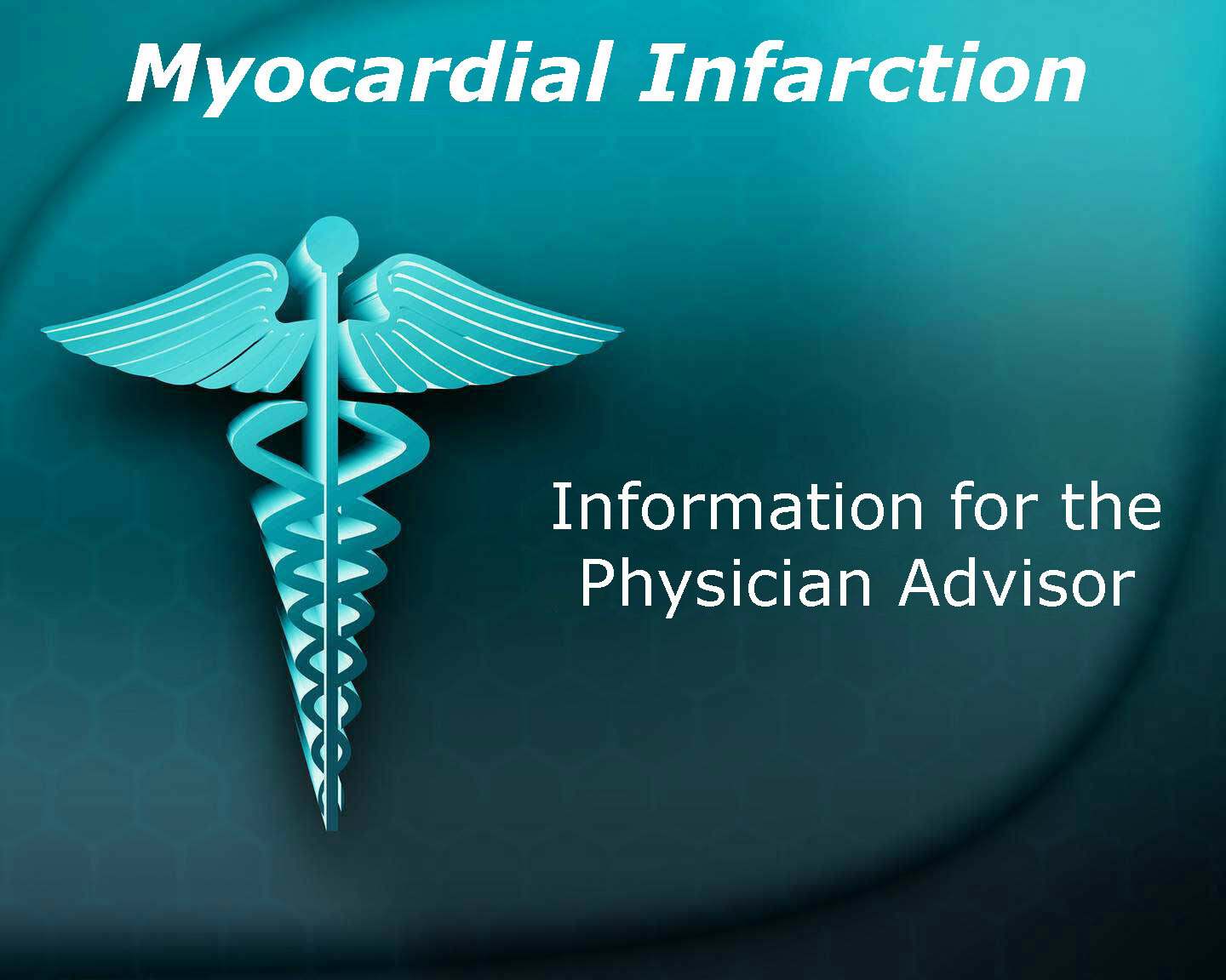 Myocardial Infarction Information for the Physician Advisor
