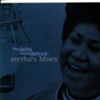 The Delta Meets Detroit: Aretha's Blues