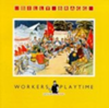 Workers Playtime (bonus disc)