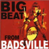 Big Beat From Badsville