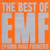 The Best of EMF: Epsom Mad Funkers