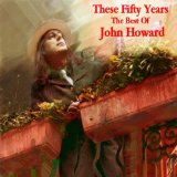 These Fifty Years - The Best of John Howard