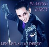 Playing Dirty: LPN Live at the Derby