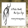 A Fish Hook an Open Eye