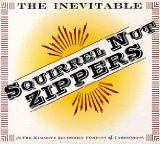 The Inevitable Squirrel Nut Zippers