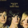 Bang Bang You're Terry Reid