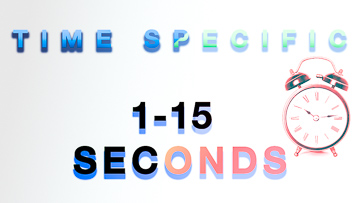 1-15 Seconds Time Specific