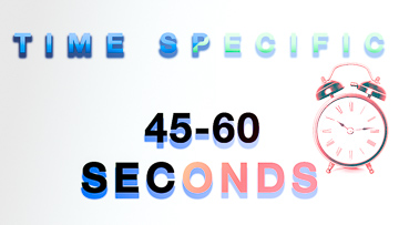 45-60 Seconds Time Specific