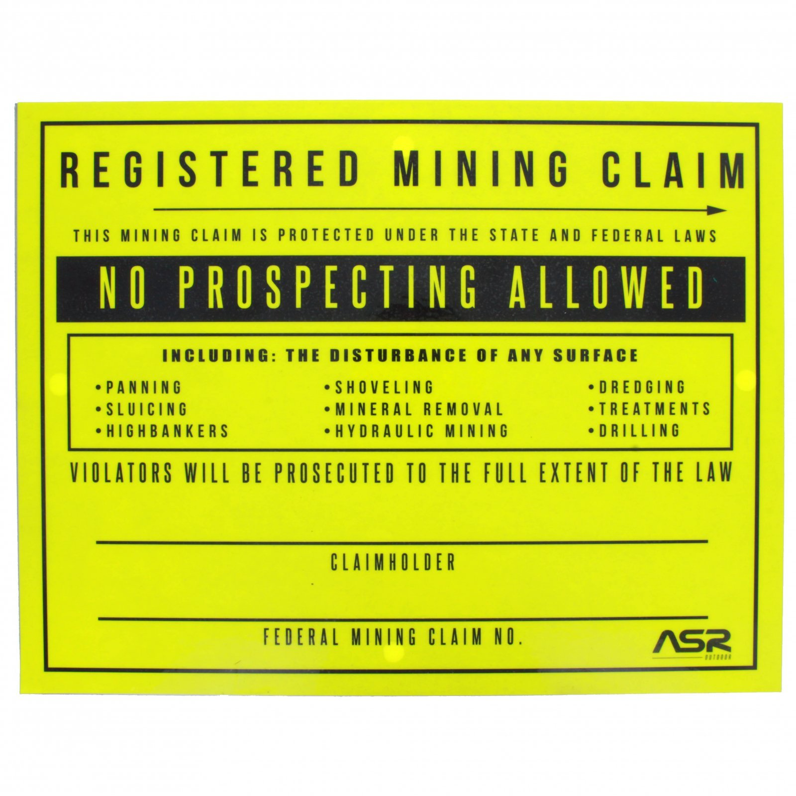 ASR Outdoor Registered Mining Claim No Prospecting Sign Gold Rush Supplies