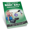 Productive Fitness The Great Body Ball Handbook Exercise Reference Guide