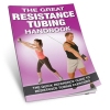 Productive Fitness The Great Resistance Tubing Handbook