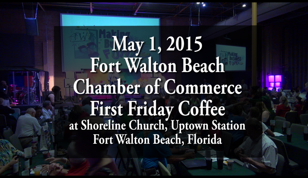 Fort Walton Beach Chamber of Commerce May 2015 First Friday Coffee