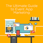 The Ultimate Guide to Event App Marketing