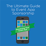 The Ultimate Guide to Event App Sponsorship