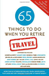 65 Things to Do When You Retire: Travel , by Mark Evan Chimsky