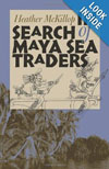 In Search of Maya Sea Traders , by Heather McKillop