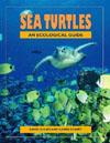 Sea Turtles: An Ecological Guide , by David Gulko and Karen Eckert