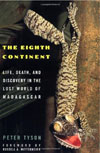The Eighth Continent: Life, Death and Discovery in the Lost World of Madagascar , by Peter Tyson
