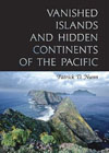 Vanished Islands and Hidden Continents of the Pacific , by Patrick Nunn