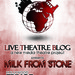 Live Theatre Blog: Milk From Stone Thumbnail Photo