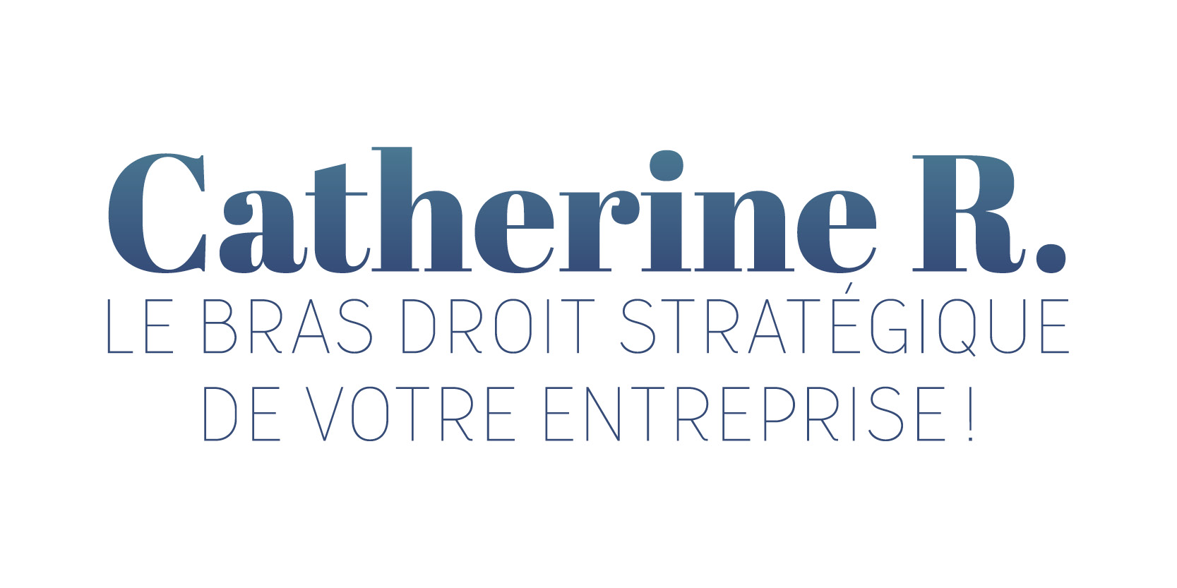 Catherine R, le bras droit stratégique de votre entreprise