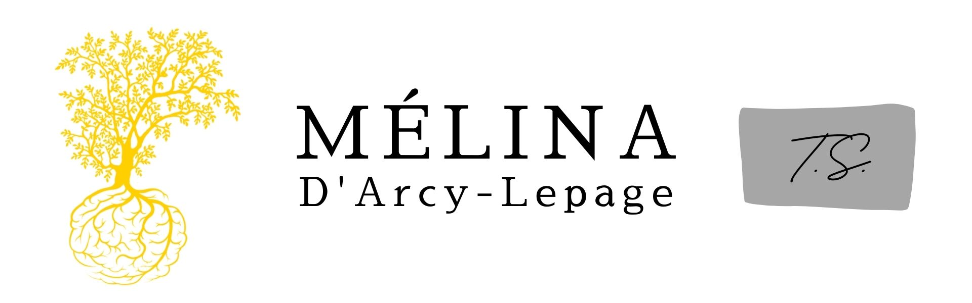 Mélina D'Arcy-Lepage, T.S. Pratique Privée
