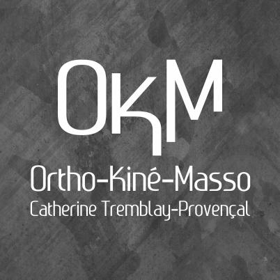 OKM Ortho-Kiné-Masso Catherine Tremblay-Provençal