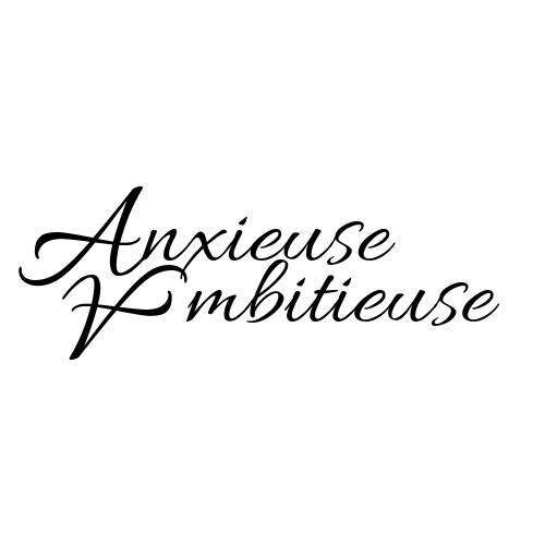 Anixeuse Ambitieuse