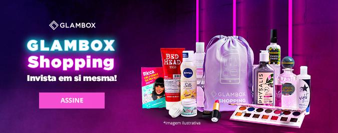 Assine já a Glambox Shopping!