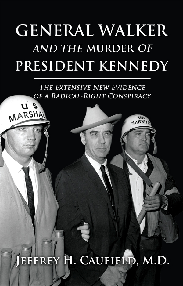 General Walker and the Murder of President Kennedy by Jeffrey H. Caufield M.D.