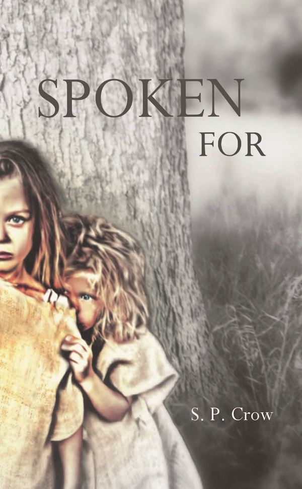 Spoken for by S.P. Crow