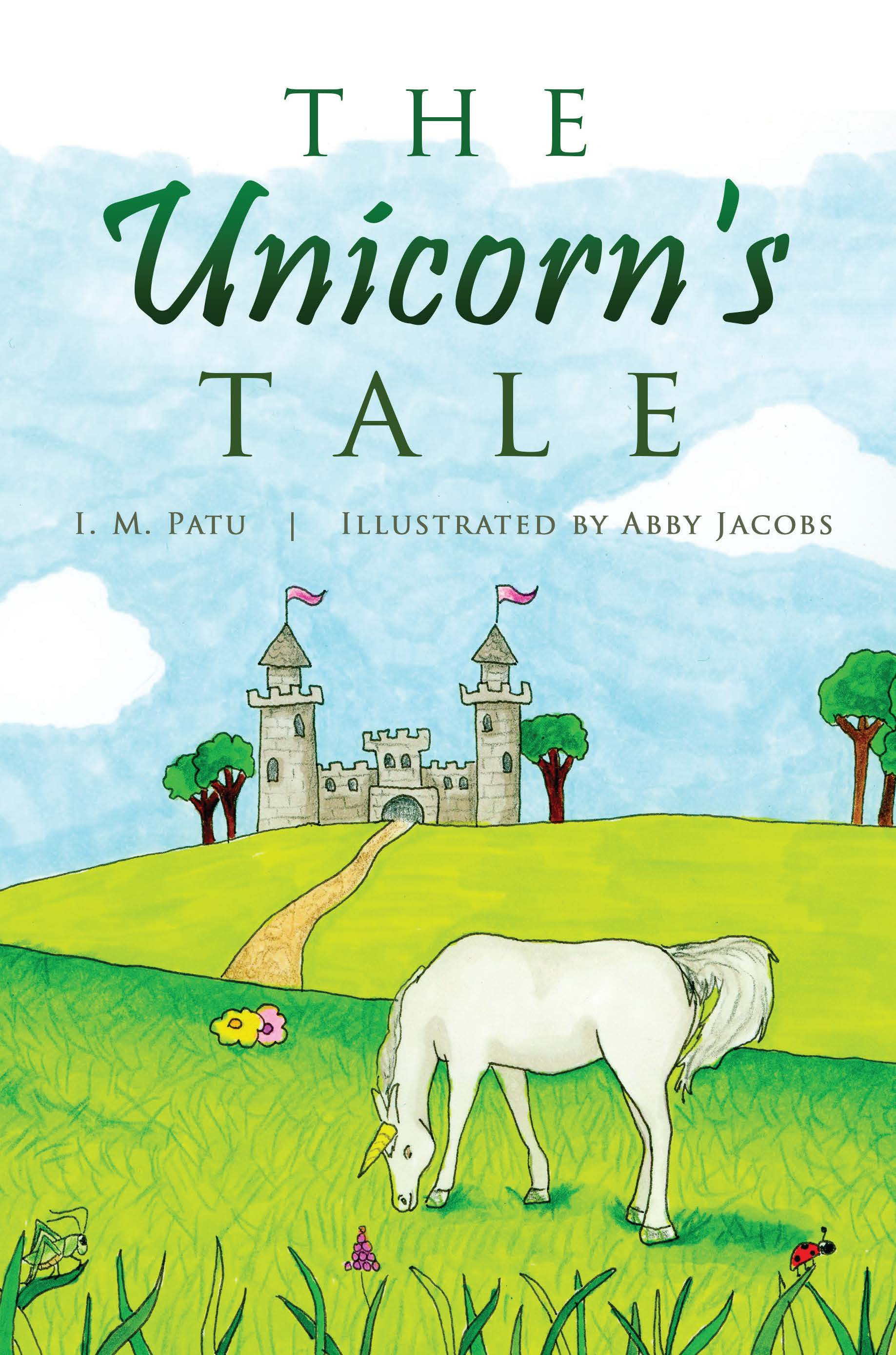 The Unicorn's Tale by I.M. Patu