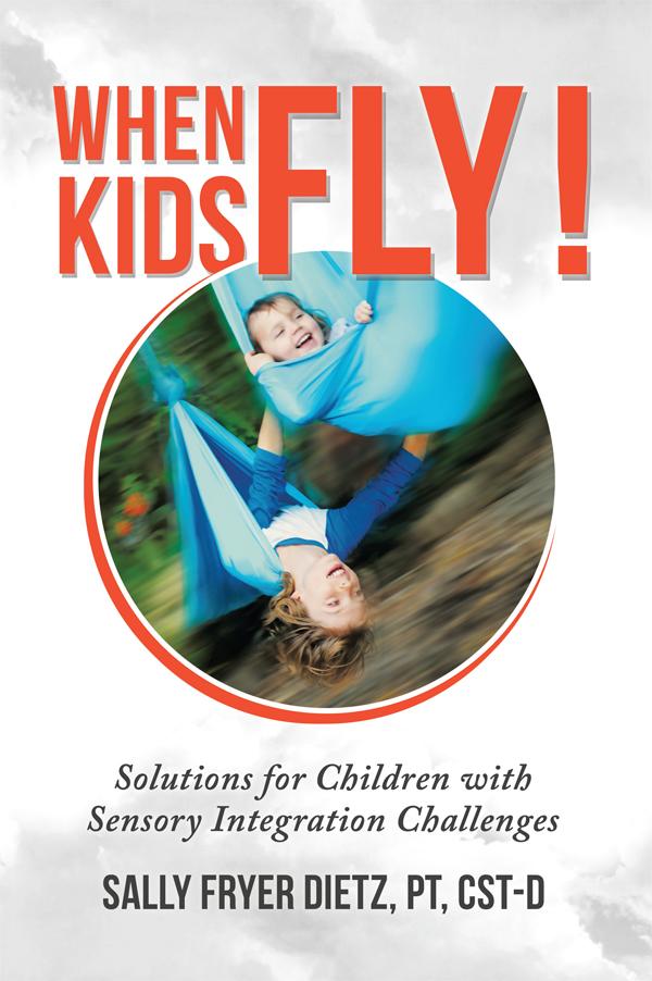 When Kids Fly by Sally Fryer Dietz