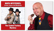 Math Mysteries: The Cookie Factory Mystery