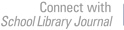 Connect with School Library Journal