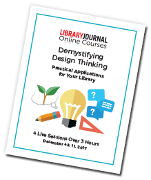 Online Course | Demystifying Design Thinking - learn libraryjournal com