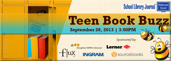 SLJ 2013 Fall TeenBookBuzz Header 600px Teen Book Buzz: New Series, Debut Authors, and a Timeless Classic