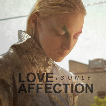 digits - love is only affection ep cover, canción del día, song of the day, best new electro indie music, bands, songs, download, descarga, free download, mp3, love is only affection, new music, best new music, mejores bandas  nuevas independientes electro indie pop, free download