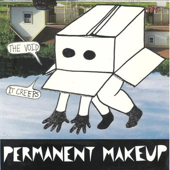 permanent makeup - the void... it creeps, new album, nuevo disco, song of the day, canción del día, best new indie rock punk music, bands, songs, radio internet independiente, ciudad de méxico, online, punk rock, best new indie punk rock songs, bands, not a riot, mp3, download, free download, descarga gratis canción