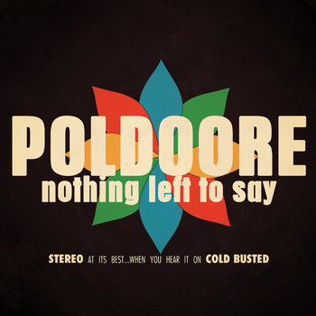 poldoore - nothing left to say, song of the day, canción del día, free download, descarga, download, canción gratis, mp3, best new funk, soul, reggae, breakbeat, electronica, funky, best new underground music