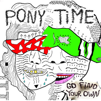 pony time - go find your own, song of the day, canción del día, new music, best new indie rock punk garage music, bands, songs, download, free download, descarga, mp3, descarga canción, what if you caught me , mp3, radio internet independiente ciudad de méxico, online, alternativo, best new indie rock music, underground music