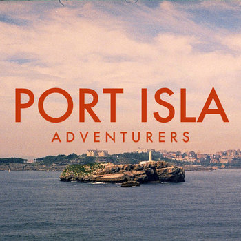 port isla - adventurers, song of the day, canción del día, best new indie folk rock music, bands, songs, new music, mp3, download, free download, descarga gratis, radio internet independiente ciudad de méxico, online, underground