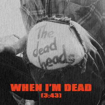 the dead head - when i'm dead, song of the day, canción del día, best new indie psych rock music, shoegaze, download, free download, descarga gratis canción, mp3, radio internet independiente, best new underground music