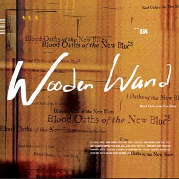 wooden wand - blood oaths of the new blues, song of the day, canción del día, best new music, indie, alt-country, psych-folk, rock n roll, download, descarga, free download, descargar gratis canción, southern colorado song, mp3, radio internet independiente ciudad de méxico, online