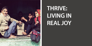Thrive: Living in Real Joy