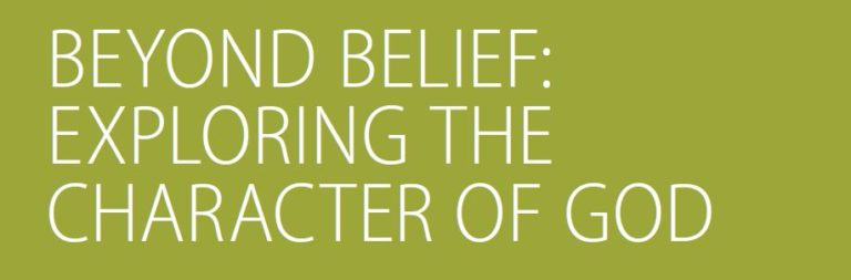 Beyond Belief: Exploring the Character of God